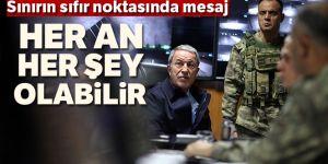 Milli Savunma Bakanı Akar: Her an her şey olabilir