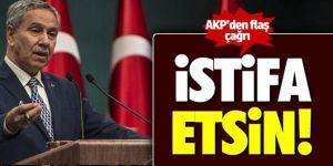 AK Parti Grup Başkanvekili'nden Arınç için istifa mesajı