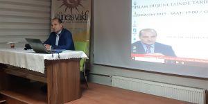 """Güneş Vakfı'nda """"İslam Düşüncesinde Tarih Anlayışı"""" konferansı"""