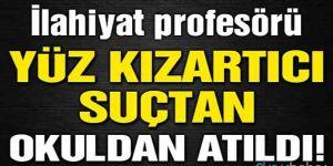 İlahiyat profesörü yüz kızartıcı suçtan atıldı