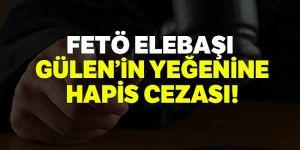 FETÖ elebaşı Gülen ile ABD'de görüşen akrabasına 7 yıl 6 ay hapis