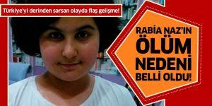 Rabia Naz Vatan'ın otopsi raporu çıktı!.