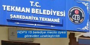 HDP'li 15 belediye meclis üyesi görevden uzaklaştırıldı