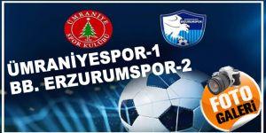 Ümraniyespor 1 BB. Erzurumspor 2