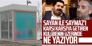 İsmail Saymaz ve Savcı Sayan arasında 'Dedikodu Kulübesi' tartışması!