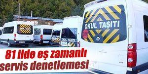 Türkiye genelinde servis araçlarına denetim