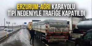 Erzurum-Ağrı karayolu tipi nedeniyle trafiğe kapatıldı