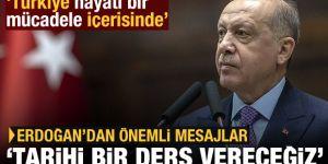 Erdoğan: Türkiye, tarihi ve hayati bir mücadele içerisinde
