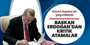 Erdoğan'dan kritik atamalar! Resmi Gazete'de yayınlandı