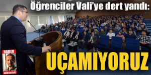 Öğrenciler Vali'ye dert yandı: Uçamıyoruz