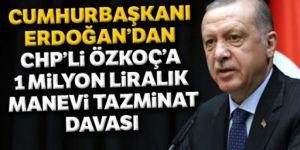 Erdoğan'dan CHP'li Engin Özkoç'a 1 milyon liralık dava