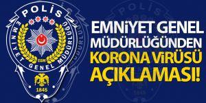 Emniyet Genel Müdürlüğünden 'Korona Virüsü' açıklaması
