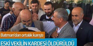 Batman'da eski vekil Faris Özdemir'in kardeşi öldürüldü