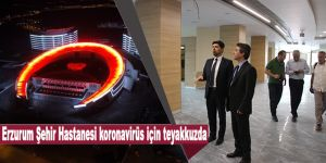 Erzurum Şehir Hastanesi koronavirüs için teyakkuzda