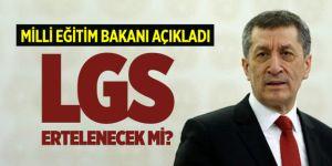 Milli Eğitim Bakanı açıkladı: LGS ertelenecek mi?