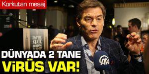 Mehmet Öz: Dünyada 2 tane virüs var