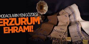 Modacıların yeni gözdesi Erzurum ehramı
