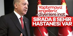 Erdoğan açıkladı: 8 şehir hastanesi daha açılacak