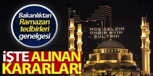 81 ile ramazan tedbirleri genelgesi! İşte alınan kararlar