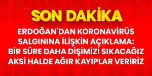 Erdoğan'dan koronavirüs tedbirleriyle ilgili açıklama