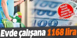 Evde çalışana 1168 lira
