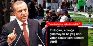 Erdoğan, sokağa çıkamayan 65 yaş üstü vatandaşlar için talimatı verdi
