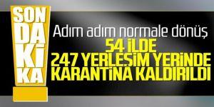 247 yerleşim yerinde karantina kararı kaldırıldı