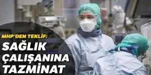 MHP'den teklif: Sağlık çalışanlarına tazminat verilmeli