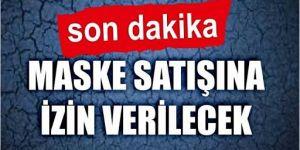 Erdoğan: Maske satışına izin verilecek