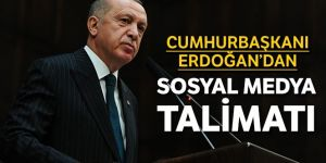 Erdoğan'dan sosyal medya talimatı