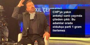 CHP'ye yakın anketçi canlı yayında çileden çıktı