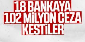 BDDK'dan 18 bankaya rekor ceza