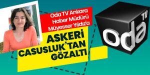 Oda TV Ankara Haber Müdürü Müyesser Yıldız gözaltına alındı