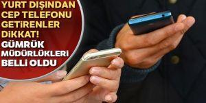 Cep telefonlarının serbest dolaşım işlemlerinde yetkili gümrükler belirlendi