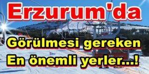 Erzurum'da mutlaka gezilmesi gereken yerler nerelerdir?