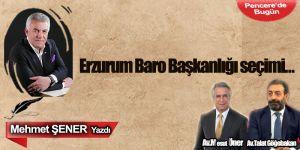 Erzurum Baro Başkanlığı seçimi…