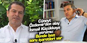 Cüneyt Özdemir'den olay İsmail Küçükkaya yorumu
