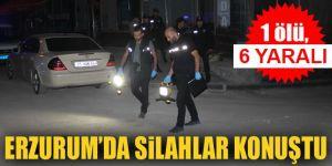 Erzurum'da çatışma: 1 ölü 6 yaralı
