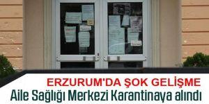 Erzurum'da bir aile hekiminin testi pozitif çıktı