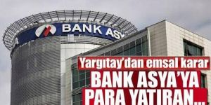 Yargıtay'dan Bank Asya kararı: Hesap hareketlerini bilirkişi incelemeli