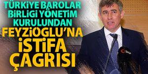 Türkiye Barolar Birliği yönetim kurulu üyelerinden Metin Feyzioğlu'na istifa çağrısı