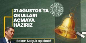 Bakan Selçuk: 31 Ağustos'ta okulları açmaya hazırız