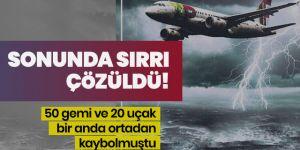 50 gemi ve 20 uçak bir anda ortadan kaybolmuştu