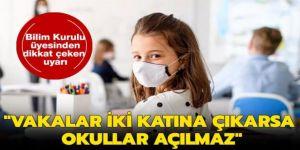 Koronavirüs vakaları iki katına çıkarsa okullar açılmaz