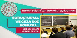 Bakan Ziya Selçuk'tan özel okul açıklaması: Cezaların hayata geçirilmesi söz konusu