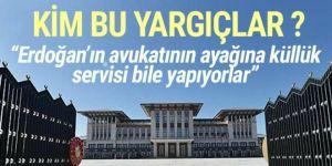 Erdoğan'ın avukatının ayağına küllük getiren yargıçlar kim ?