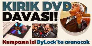 Kırık DVD davası! Kumpasın izi ByLock'ta aranacak