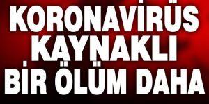 Erzurum'da koronavirüs bir can daha aldı