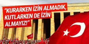 CHP'den Cumhuriyet resti: ''Kurarken izin almadık, kutlarken de almayız''