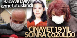 19 yıl önce öldürülen Hande Çinkitaş'ın babası ve üvey annesi tutuklandı